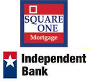 Click Here... Independent Bank and Square One Mortgage