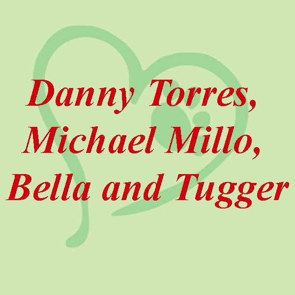 Danny Torres, Michael Millo, Bella and Tugger