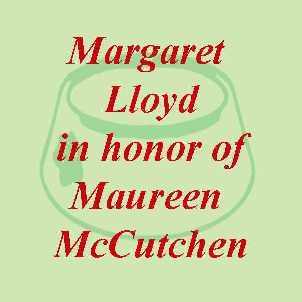 Margaret Lloyd in honor of Maureen McCutchen