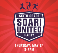 6th Grade Party - SOAR!United