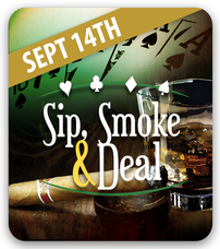 Sip, Smoke and Deal 202//228