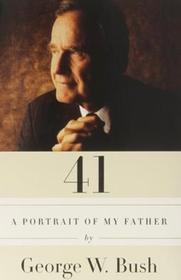 Signed copy of George W. Bush book 41: A Portrait of My Father 181//280